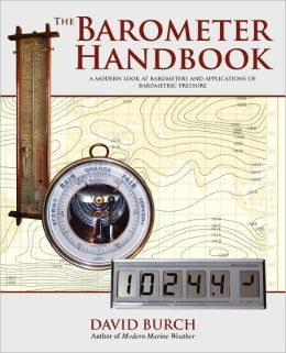 The Barometer Handbook A Modern Look At Barometers And Applications Of Barometric Pressure