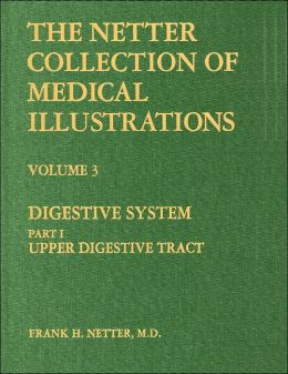 The Netter Collection of Medical Illustrations - Digestive System: 3-Part Set