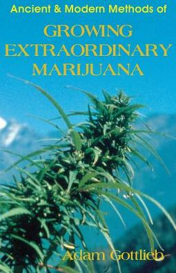 Growing Extraordinary Marijuana