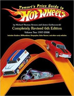 Tomart's Price Guide to Hot Wheels: Volume 2, 1997 - 2008 (Revised) (6th Ed.)