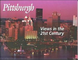 Pittsburgh: Views in the 21st Century