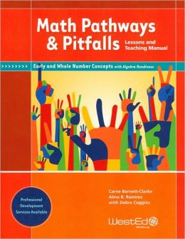 Math Pathways and Pitfalls: Early and Whole Number Concepts with Algebra Readiness: Lessons and Teaching Manual, Grades K-1