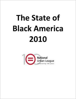 The State of Black America 2010: Jobs