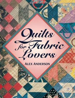 Quilts For Fabric Lovers - Print On Demand Edition