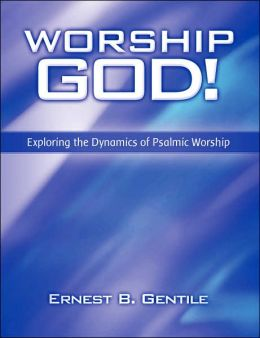 Worship God!: Exploring the Dynamics of Psalmic Worship
