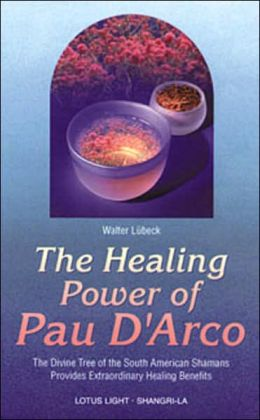 HEALING POWER OF PAU D'ARCO