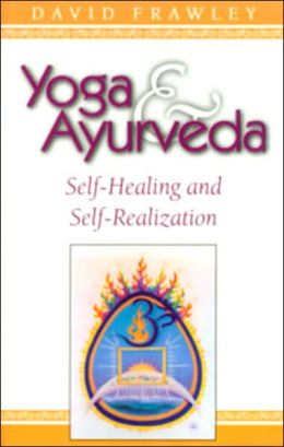 Yoga and AyurVeda; Self-Healing and Self-Realization