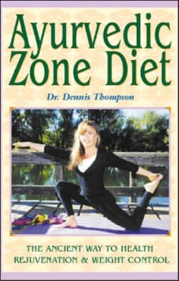 Ayurvedic Zone Diet: The Ancient Way to Health Rejuvenation and Weight Control