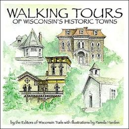 Walking Tours of Wisconsin's Historic Towns