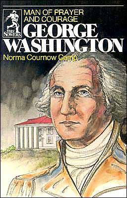 George Washington: Man of Prayer and Courage