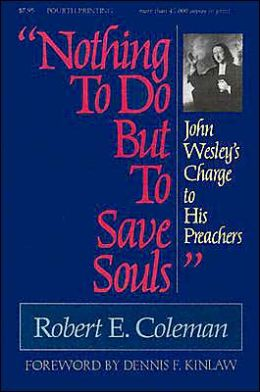 Nothing to Do but to Save Souls: John Wesley's Charge to His Preachers
