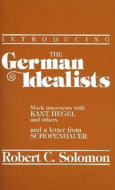 Introducing the German Idealists: Mock Interviews with Kant, Hegel and Others