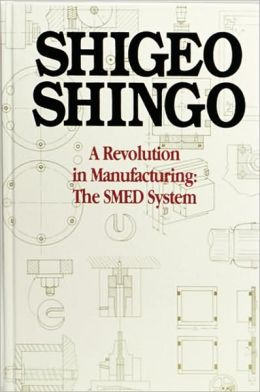 A Revolution in Manufacturing : The Smed System