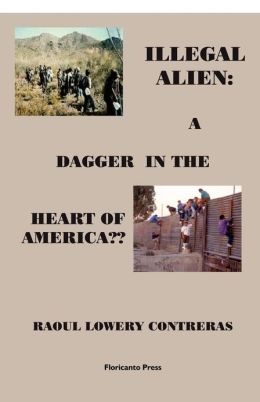 The Illegal Alien: A Dagger into the Heart of America?