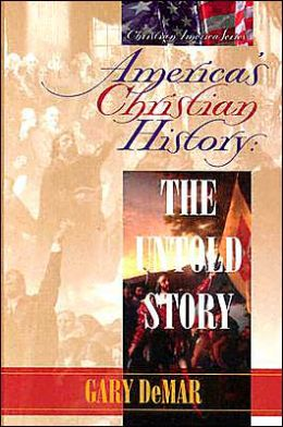 America's Christian History: The Untold Story (Christian America Series)