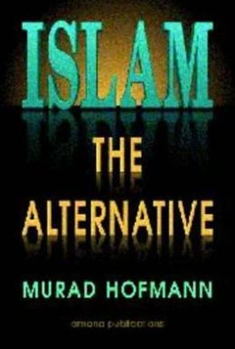 Islam,the Alternative