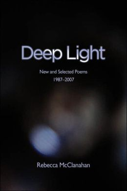 Deep Light: New and Selected Poems, 1987-2007
