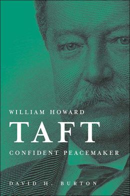 William Howard Taft: Confident Peacemaker
