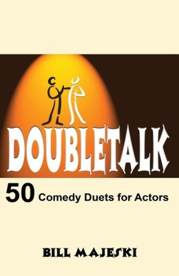 Doubletalk - 50 Comedy Duets For Actors