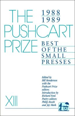 The Pushcart Prize XIII: Best of the Small Presses, 1988-1989