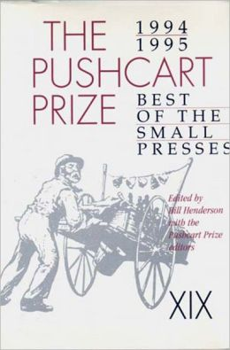 Pushcart Prize XIX: Best of the Small Presses 1994-95