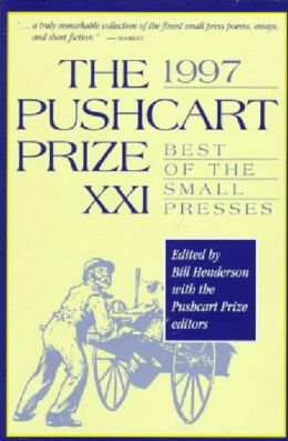 The Pushcart Prize XXI: Best of the Small Presses 1997