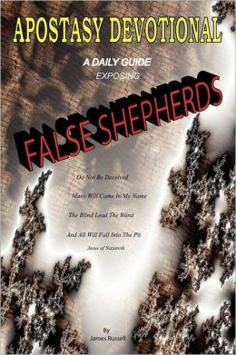 Apostasy Devotional - A Daily Guide Exposing False Shepherds