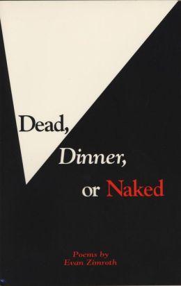 Dead, Dinner, or Naked