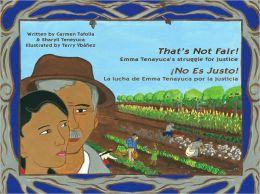 That's Not Fair! - ¡No Es Justo!: Emma Tenayuca's Struggle for Justice - La Lucha de Emma Tenayuca Por la Justicia