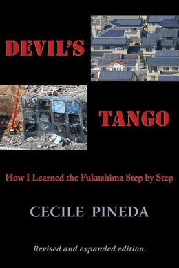 Devil's Tango: How I Learned the Fukushima Step by Step