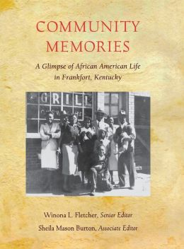 Community Memories: A Glimpse of African American Life in Frankfort, Kentucky