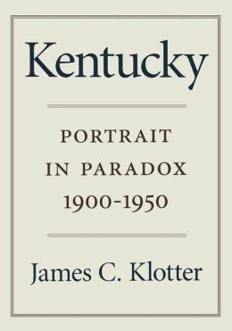 Kentucky: Portrait in Paradox, 1900-1950