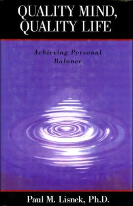 Quality Mind, Quality Life: Achieving Personal Balance
