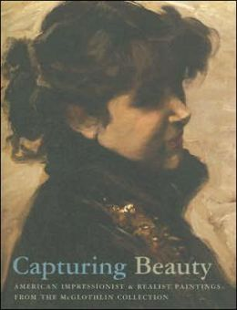 Capturing Beauty: American Impressionist and Realist Paintings from the McGlothlin Collection