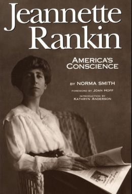 Jeannette Rankin, America's Conscience