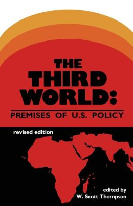 The Third World: Premises of U.S. Policy
