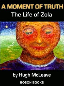 A Moment of Truth: The Life of Zola