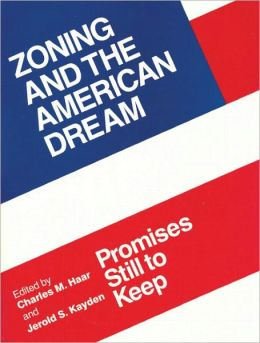 Zoning and the American Dream: Promises Still to Keep