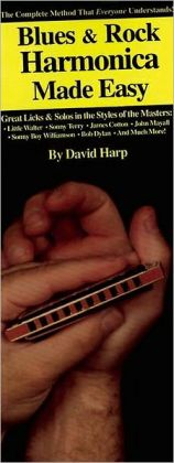 Blues and Rock Harmonica Made Easy!: Everything You Need to Know with Harmonica