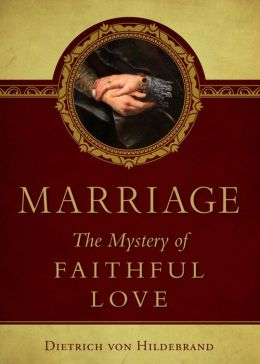 Marriage: The Mystery of Faithful Love
