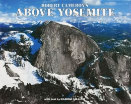 Above Yosemite: A New Collection of Aerial Photographs of Yosemite National Park, California