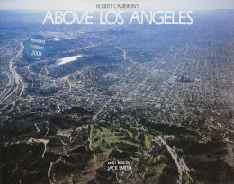 Above Los Angeles: A New Collection of Historical and Original Aerial Photographs of Los Angeles