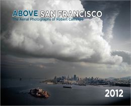 2012 Above San Francisco Wall Calendar