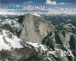 2012 Above Yosemite Wall Calendar