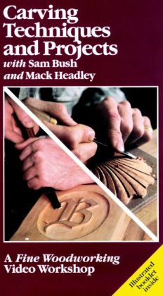 Carving Techniques and Projects