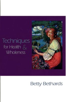 Techniques for Health & Wholeness
