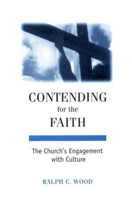 Contending for the Faith: The Church's Engagement with Culture