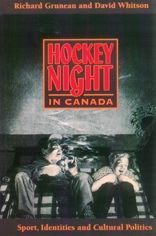 Hockey Night in Canada: Sport, Identities and Cultural Politics