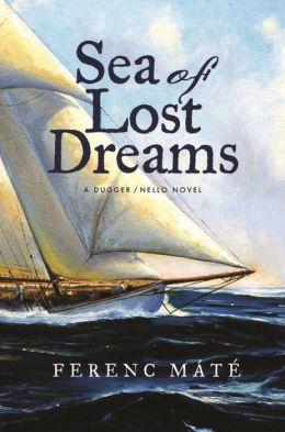 Sea of Lost Dreams: A Dugger/Nello Novel
