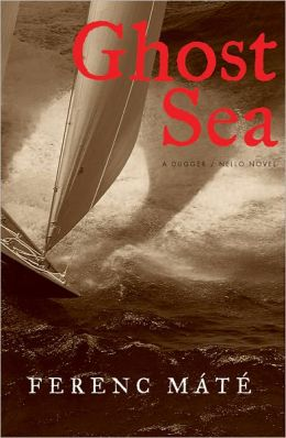 Ghost Sea: A Novel (Dugger/Nello Series)